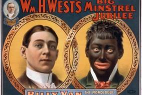 Le minstrel show, ou minstrelsy, était un spectacle américain créé vers la fin des années 1820, où figuraient chants, danses, musique, intermèdes comiques, interprétés par des acteurs blancs qui se noircissaient le visage. Les Noirs de ces spectacles apparaissaient comme ignorants, stupides, superstitieux, joyeux, et doués pour la danse et la musique. Les acteurs professionnels délaissèrent le genre vers 1910, mais des amateurs le firent durer jusque dans les années 1950. La montée de la lutte contre le racisme les fit disparaitre définitivement.