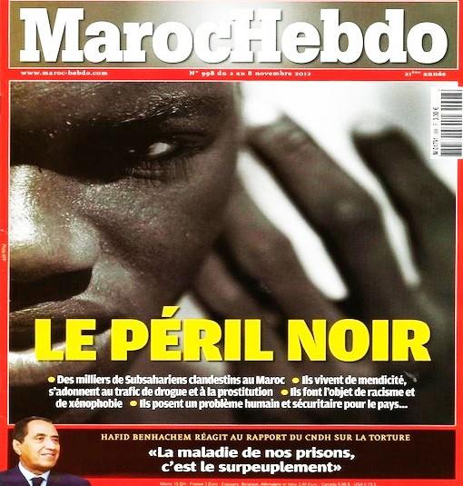 L'hebdomadaire francophone basé à Casablanca, Maroc Hebdo réputé proche du ministère de l'Intérieur, a attisé les tensions chez les Noirs et les politiciens en ajoutent en les stigmatisant, les accusant de propager la prostitution, le sida ou de menacer la sécurité intérieure du royaume.
