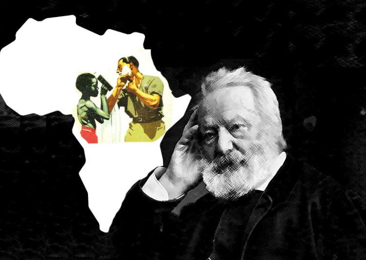 """Né un 26 février 1802, Victor Hugo, l'un des plus importants écrivains de langue française dira: """"Que serait l'Afrique sans les blancs? Rien: un bloc de sable; la nuit; la paralysie; des paysages lunaires. L'Afrique n'existe que parce que l'homme blanc l'a touchée."""""""