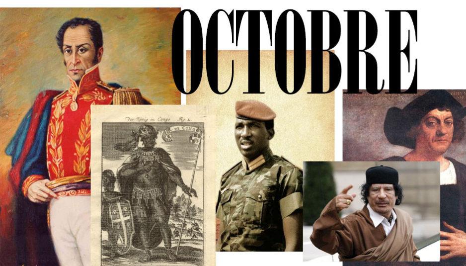 Octobre est un mois sacré et énigmatique marquant la naissance de grands hommes, de découvertes, de grandes batailles, d'importantes fondations structurelles, sociopolitiques qui ont marqué l'histoire humaine.